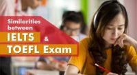 Similarities between IELTS and TOEFL Exam