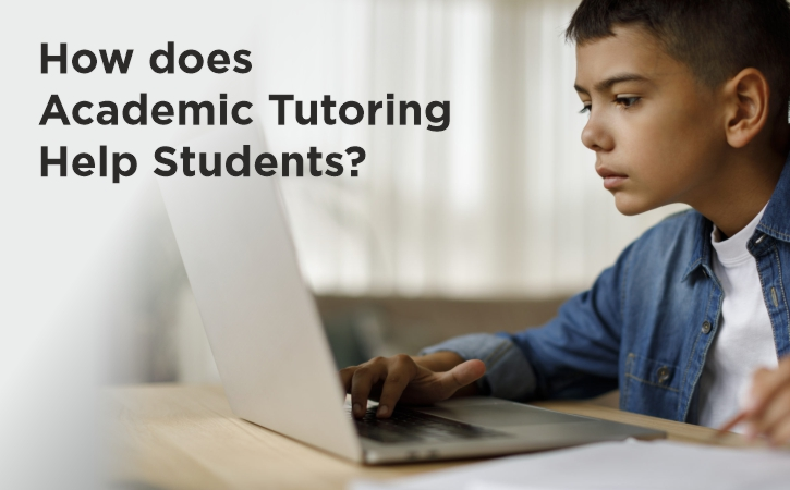 How Does Academic Tutoring Help Students?